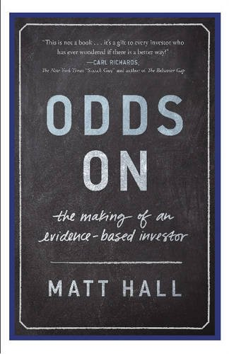 Odds on: The Making of an Evidence-Based Investor: Matt Hall