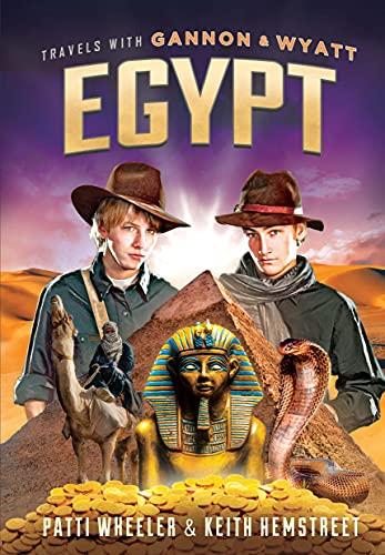 9781626343153: Travels with Gannon and Wyatt: Egypt (Travels With Gannon & Wyatt)