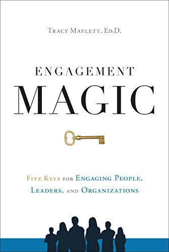 9781626346178: Engagement Magic: Five Keys to Unlock the Power of Employee Engagement