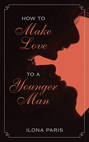 9781626360303: How to Make Love to a Younger Man