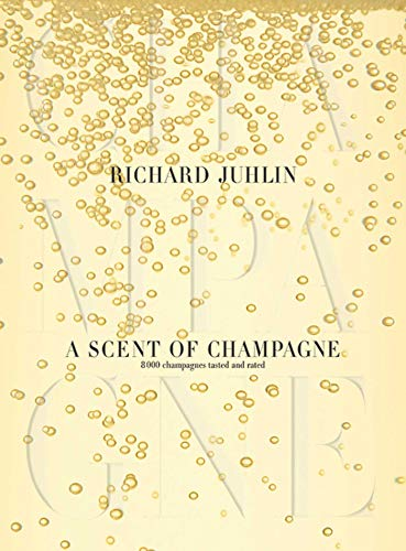 9781626360723: A Scent of Champagne: 8,000 Champagnes Tested and Rated