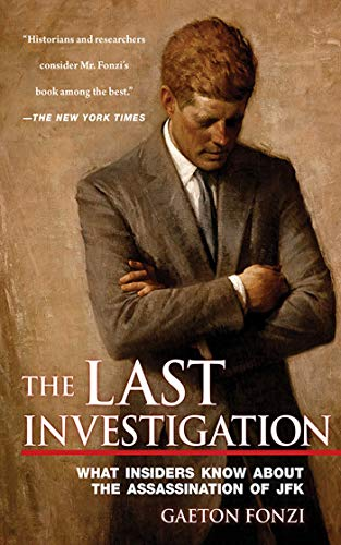 9781626360785: The Last Investigation: What Insiders Know about the Assassination of JFK