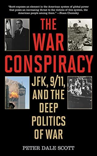 9781626360952: The War Conspiracy: JFK, 9/11, and the Deep Politics of War