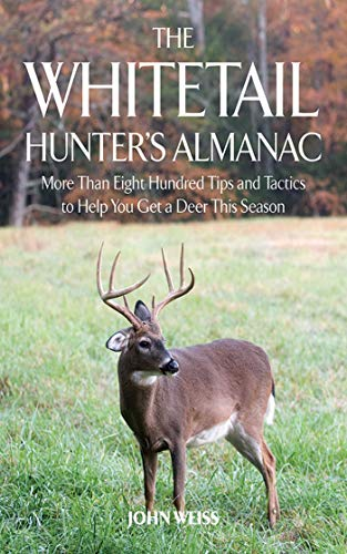 9781626360969: The Whitetail Hunter's Almanac: More Than 800 Tips and Tactics to Help You Get a D