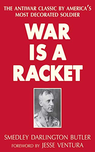 9781626361058: War Is a Racket: The Antiwar Classic by America's Most Decorated Soldier