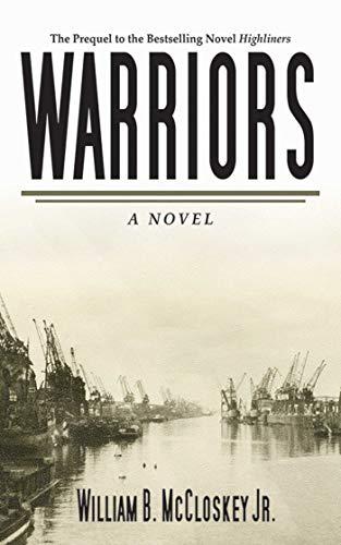 Warriors: A Novel (Highliners): McCloskey, William B.