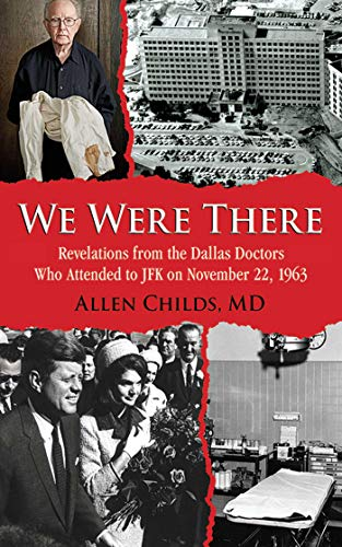 9781626361089: We Were There: Revelations from the Dallas Doctors Who Attended to JFK on November 22, 1963