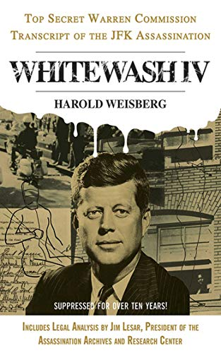 9781626361126: Whitewash IV: The Top Secret Warren Commission Transcript of the JFK Assassination