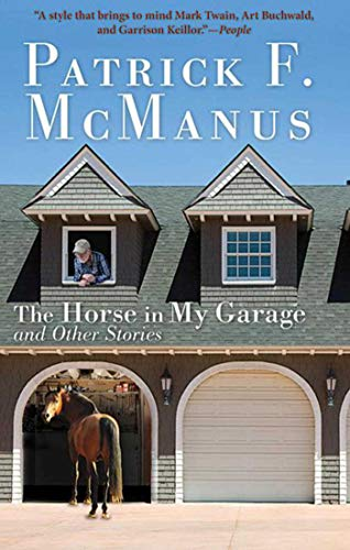 The Horse in My Garage and Other Stories: McManus, Patrick F.