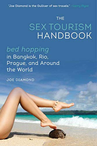 9781626361195: The Sex Tourism Handbook: Bed-Hopping in Bangkok, Rio, Prague, and Around the World