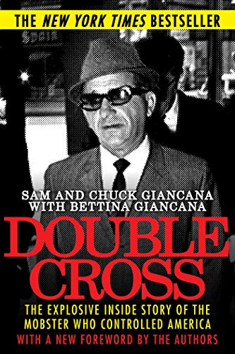 9781626361256: Double Cross: The Explosive Inside Story of the Mobster Who Controlled America