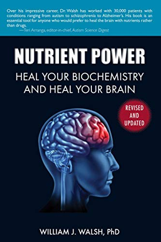 9781626361287: Nutrient Power: Heal Your Biochemistry and Heal Your Brain