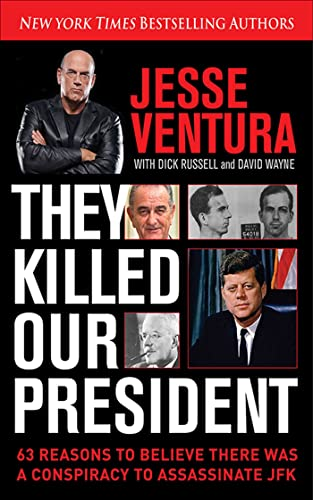 9781626361393: They Killed Our President: 63 Reasons to Believe There Was a Conspiracy to As