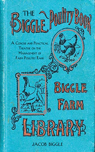 9781626361478: The Biggle Poultry Book: A Concise and Practical Treatise on the Management of Farm Poultry