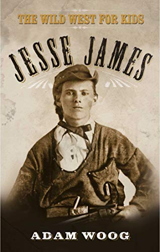 9781626361607: Jesse James: The Wild West for Kids