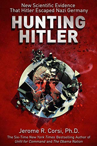 9781626361713: Hunting Hitler: New Scientific Evidence That Hitler Escaped Nazi Germany