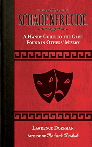 Schadenfreude: A Handy Guide to the Glee: Dorfman, Lawrence