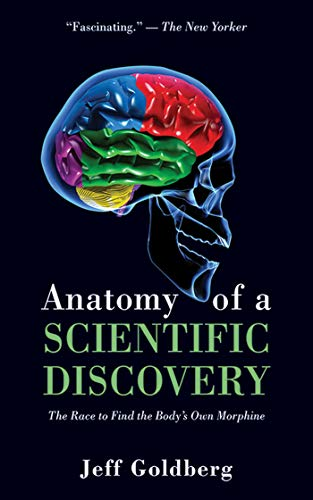 9781626361935: Anatomy of a Scientific Discovery: The Race to Find the Body's Own Morphine