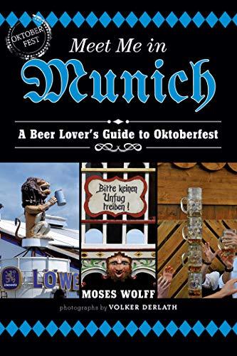 9781626362581: Meet Me in Munich: A Beer Lover's Guide to Oktoberfest