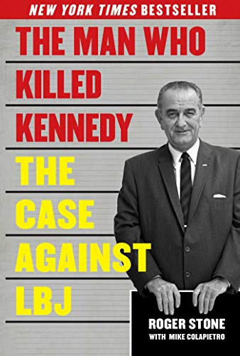 9781626363137: The Man Who Killed Kennedy: The Case Against LBJ
