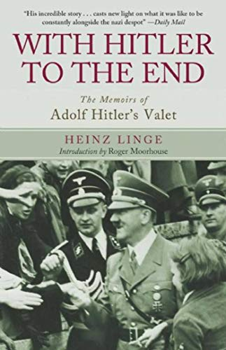 9781626363267: With Hitler to the End: The Memoirs of Adolf Hitler's Valet