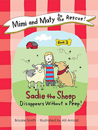 9781626363441: Mimi and Maty to the Rescue!: Book 2: Sadie the Sheep Disappears Without a Peep!