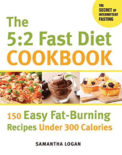 9781626363618: The 5:2 Fast Diet Cookbook: 150 Easy Fat-Burning Recipes Under 300 Calories