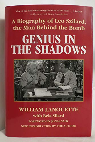 9781626363786: Genius in the Shadows: A Biography of Leo Szilard, the Man Behind the Bomb