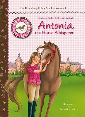 9781626363830: Antonia, the Horse Whisperer: The Rosenburg Riding Stables, Volume 1