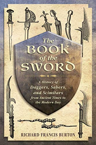 9781626364011: The Book of the Sword: A History of Daggers, Sabers, and Scimitars from Ancient Times to the Modern Day