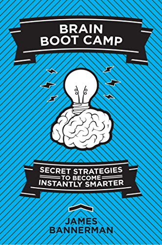 Brain Boot Camp: Secret Strategies to Become: Bannerman, James