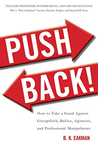 Push Back!: How to Take a Stand: Eakman, B. K.