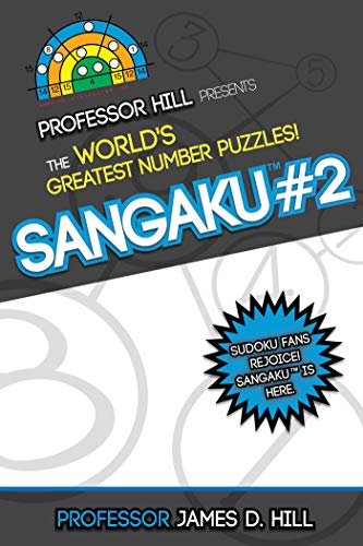 9781626364233: Sangaku #2: Professor Hill Presents the World's Greatest Number Puzzles!