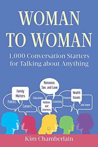 Woman to Woman: 1,000 Conversation Starters for Talking about Anything: Chamberlain, Kim