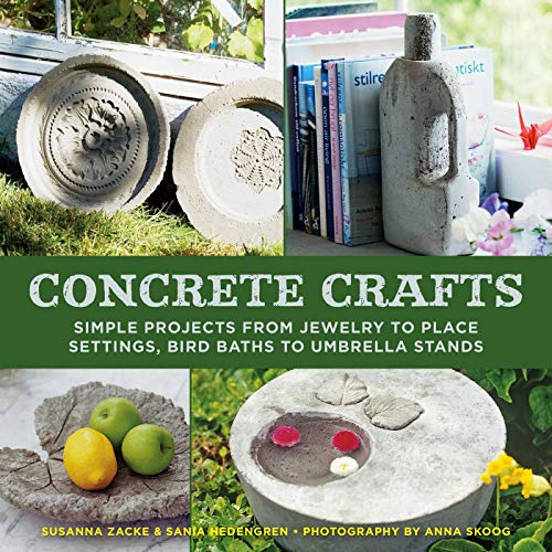 9781626365445: Concrete Crafts: Simple Projects from Jewelry to Place Settings, Birdbaths to Umbrella Stands