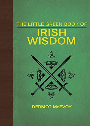 The Little Green Book of Irish Wisdom: Mcevoy, Dermot