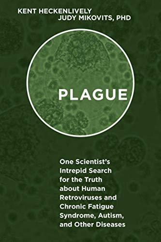 9781626365650: Plague: One Scientist's Intrepid Search for the Truth about Human Retroviruses and Chronic Fatigue Syndrome (ME/CFS), Autism, and Other Diseases