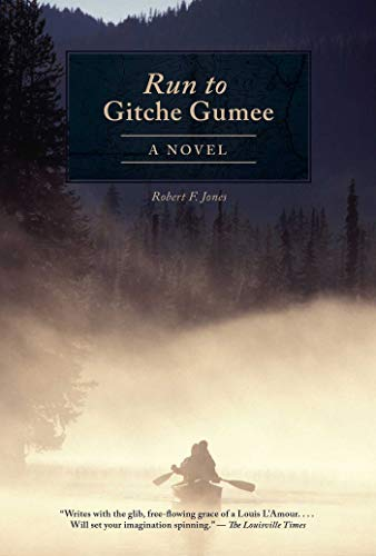 9781626365735: The Run to Gitche Gumee: A Novel