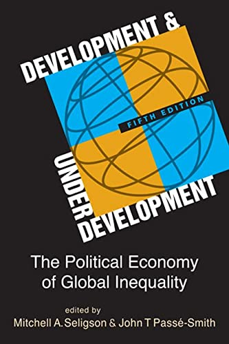 9781626370319: Development and Underdevelopment: The Political Economy of Global Inequality