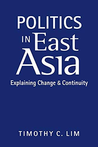 9781626370517: Politics in East Asia: Explaining Change and Continuity