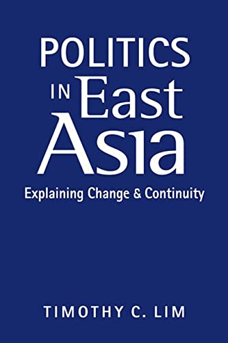9781626370555: Politics in East Asia: Explaining Change and Continuity