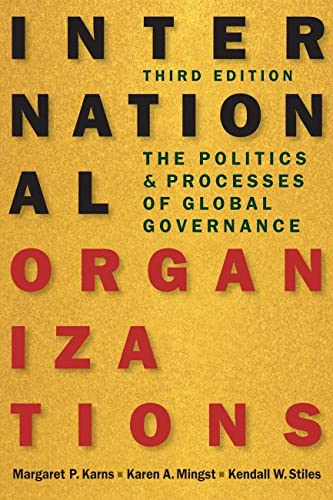 9781626371514: International Organizations: The Politics & Processes of Global Governance