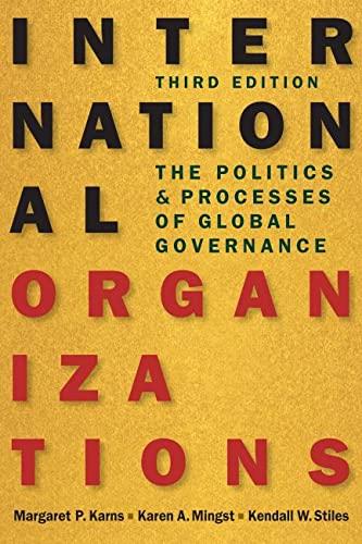 International Organizations : The Politics and Processes: Margaret P. Karns;