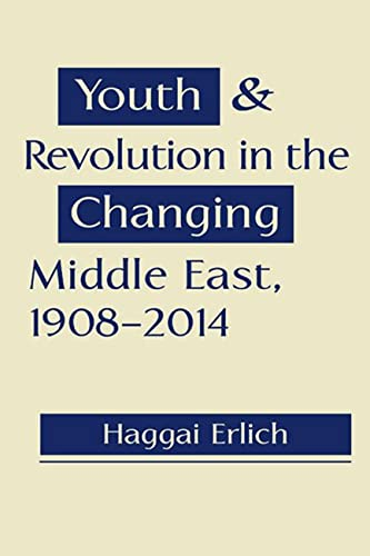 9781626371712: Youth and Revolution in the Changing Middle East, 1908–2014