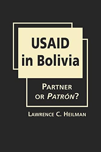 9781626374362: USAID in Bolivia: Partner or Patrón?
