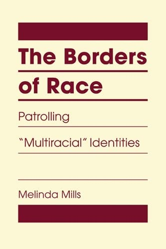 9781626375826: The Borders of Race: Patrolling