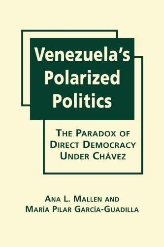 9781626375895: Venezuela s Polarized Politics: The Paradox of Direct Democracy Under Chávez
