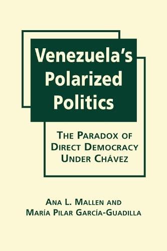 9781626375895: Venezuela's Polarized Politics: The Paradox of Direct Democracy Under Chávez