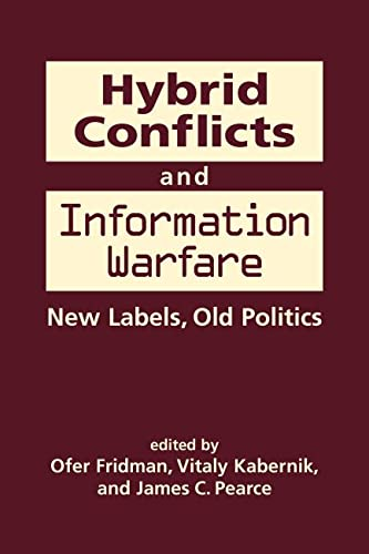 9781626377516: Hybrid Conflicts and Information Warfare: Old Labels, New Politics