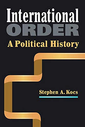 9781626378117: International Order: A Political History